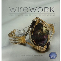 Wirework: Guide To Wire Wrapping - Dale Armstrong (Book and DVD)