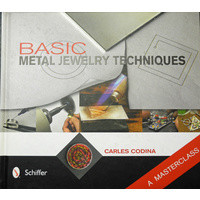 Basic Metal Jewelry Techniques - Carles Codina