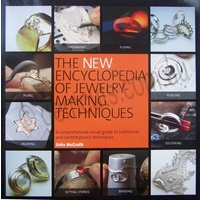 The New Encyclopedia of Jewelery Making Techniques