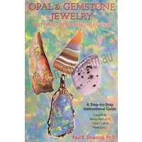 Opal & Gemstone Jewelry - Cutting, Designing, Setting. Paul Downing