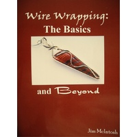 Wire Wrapping - The Basics & Beyond