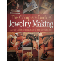 The Complete Book Of Jewelry Making - Carles Codina